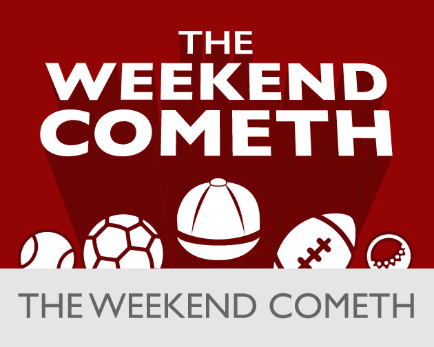 The Weekend Cometh